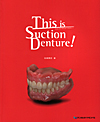 【This is Suction Denture !】を見る